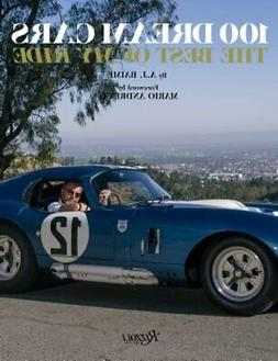 100 Dream Cars : The Best of My Ride, Hardcover by Baime, A.