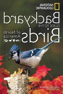 National Geographic Backyard Guide to the Birds of North Ame