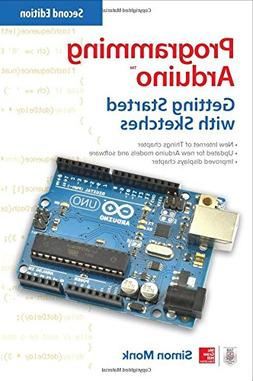 Programming Arduino: Getting Started with Sketches, Second E