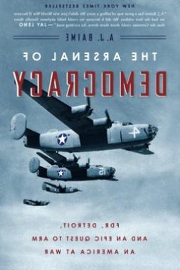 Baime A. J.-The Arsenal Of Democracy BOOK NEW