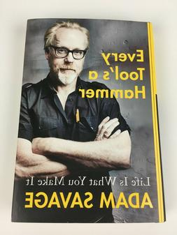 Every Tool's a Hammer: Life Is What You Make It Adam Savage