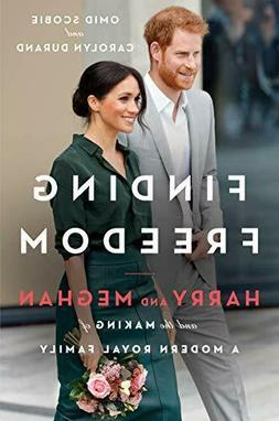 Finding Freedom:Harry and Meghan and the Making of a Modern