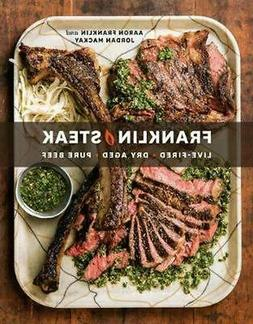Franklin Steak Dry-Aged Live-Fired Pure Beef Hardcover by Aa