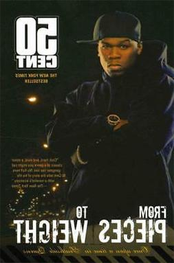 FROM PIECES TO WEIGHT - 50 CENT/ EX, KRIS - NEW PAPERBACK BO