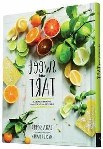 Sweet and Tart: 70 Irresistible Recipes with Citrus Snyder,