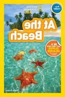 National Geographic Kids Readers: At the Beach by Shira Evan