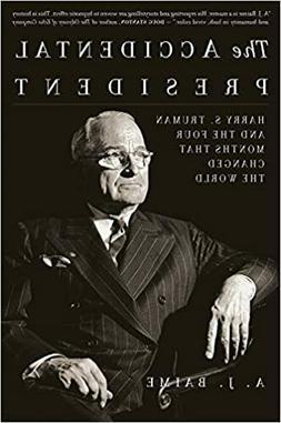 The Accidental President by A. J. Baime