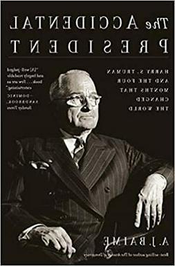 The Accidental President: Harry S. Truman... 2018 PAPERBACK