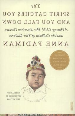 The Spirit Catches You and You Fall Down: A Hmong Child, Her