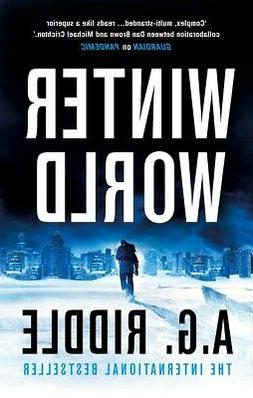 Winter World Paperback 2019 by A.G. Riddle
